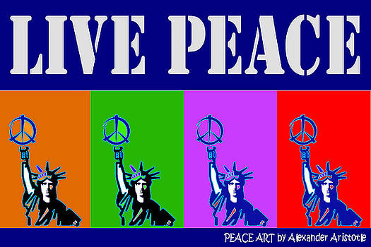 Live Peace by Alexander Aristotle