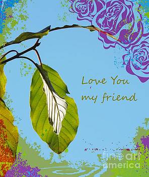 Love you my friend by France Laliberte