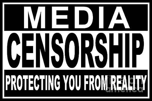 Media Censorship Protecting You From Reality by Bruce Stanfield