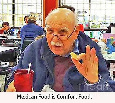 Mexican Food is Comfort Food by Fred Jinkins