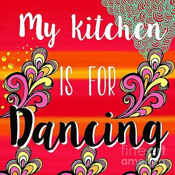 My Kitchen is for dancing by Carla Bank