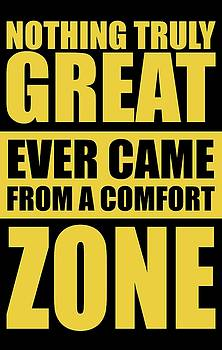 Nothing Great Ever Came From A Comfort Zone Life Inspirational Quotes Poster by Lab No 4