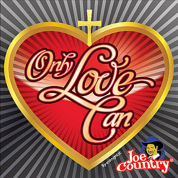 Only Love Can_2 by Joe Greenidge