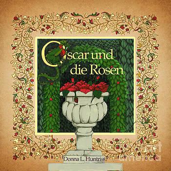 Oscar und die Rosen by Donna Huntriss