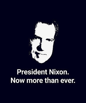 President Nixon - Now More Than Ever by War Is Hell Store