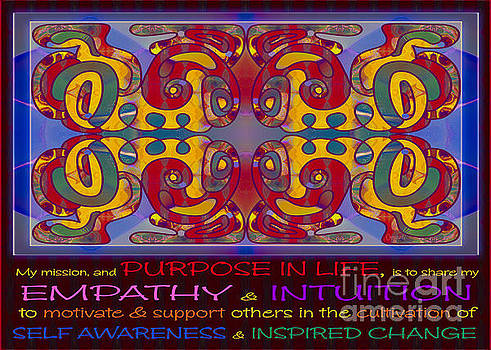 Omaste Witkowski - Purpose in Life Abstract Artwork by Omashte