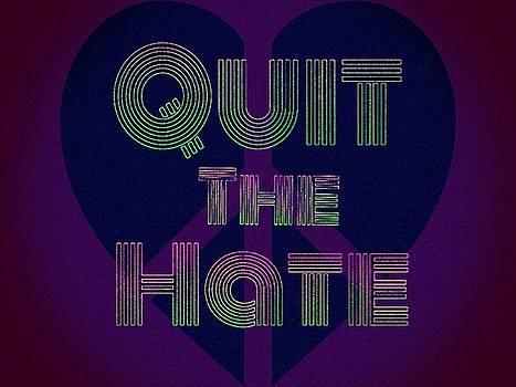 Quit The Hate by Alan Kurtz