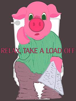 Relax Take a Load Off by Pharris Art