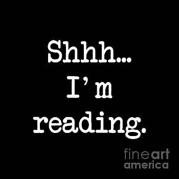 Shhh I'm Reading by Janelle Tweed