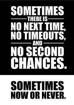 Sometimes There Is No Next Time No Timeouts Gym Motivational Quotes Poster by Lab No 4