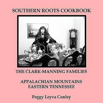 Southern Roots Cookbook by Peggy Leyva Conley