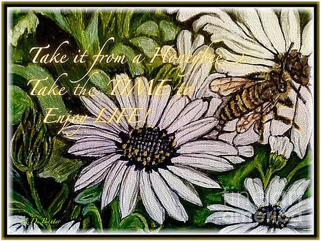Take It From a Honeybee Take the Time to Enjoy Life with Text by Kimberlee Baxter