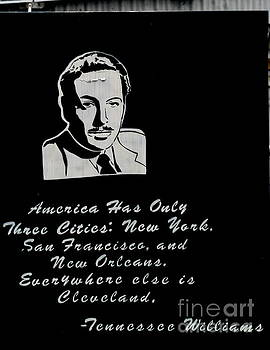 Tennessee Williams America Has Only Three Cities New York San Francisco And New Orleans by Michael Hoard
