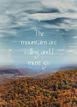 The Mountains Are Calling by Kim Hojnacki