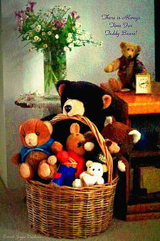 There Is Always Time For Teddy Bears by Joyce Dickens