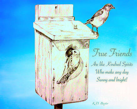 True Friends Are Like Kindred Spirits Who Make Any Day Sunny and Bright by Kimberlee Baxter