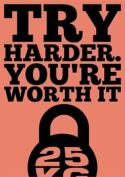 Try Harder You Are Worth It Gym Inspirational Quotes Poster by Lab No 4