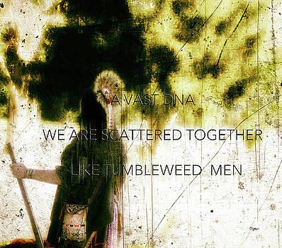 Tumbleweed Men  by Steven Digman