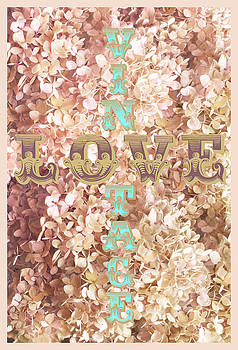 Vintage Love On Pink Hydrangea by Suzanne Powers