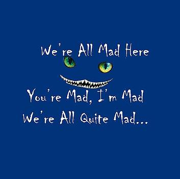 We're All Quite Mad Here by Jeff Folger