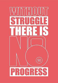 Without Struggle There Is No Progress Gym Motivational Quotes Poster by Lab No 4