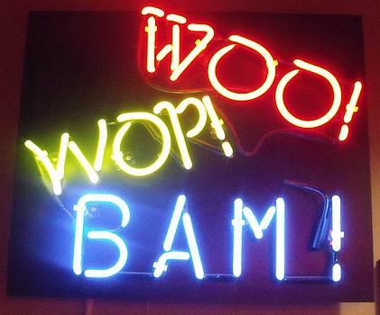 Woo Wop Bam by Anna Villarreal Garbis