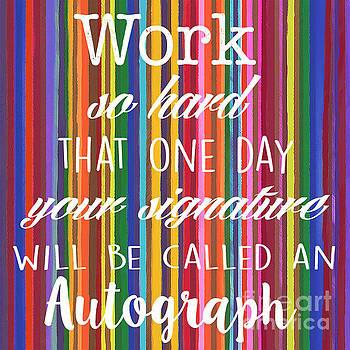Work so hard rainbow by Carla Bank