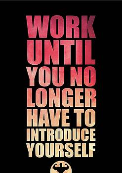 Work Until You No Longer Have To Introduce Yourself Gym Inspirational Quotes Poster by Lab No 4