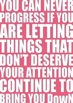 You Can Never Progress If You Are Letting Gym Inspirational Quotes Poster by Lab No 4