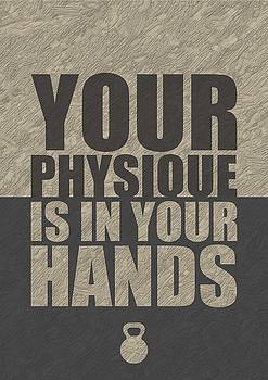 Your Physique Is In Your Hands Inspirational Quotes Poster by Lab No 4