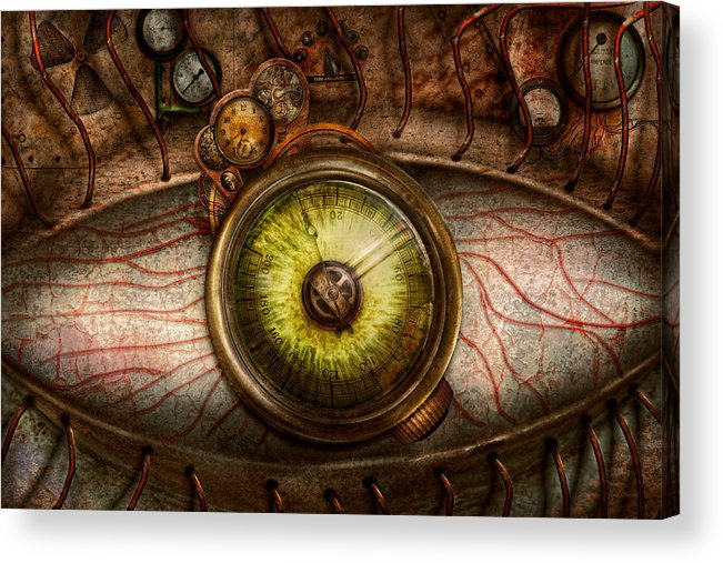 Self Acrylic Print featuring the photograph Steampunk - Creepy - Eye On Technology by Mike Savad