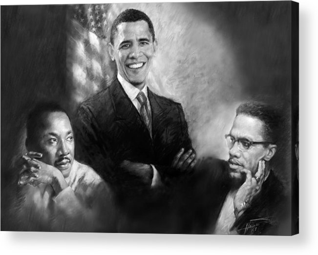 Barack Obama Acrylic Print featuring the pastel Barack Obama Martin Luther King Jr And Malcolm X by Ylli Haruni