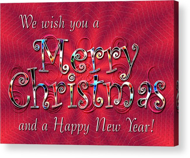 Christmas Acrylic Print featuring the digital art We Wish You A Merry Christmas by Susan Kinney