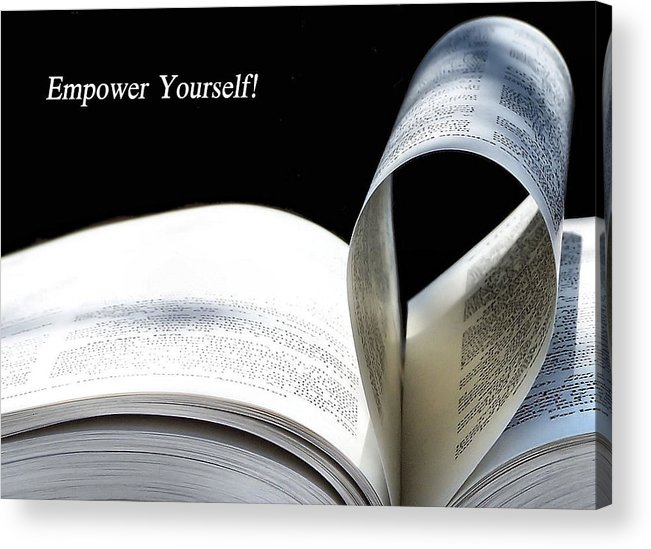 Empower Acrylic Print featuring the photograph Empower Yourself by Karen M Scovill