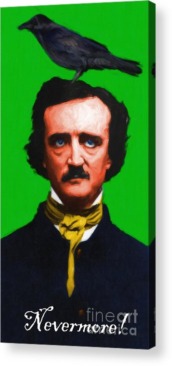 Edgar Acrylic Print featuring the photograph Quoth The Raven Nevermore - Edgar Allan Poe - Painterly - Green - With Text by Wingsdomain Art and Photography