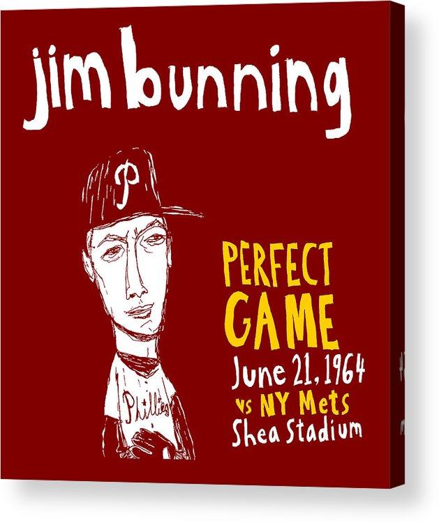 Jim Bunning Acrylic Print featuring the painting Jim Bunning Philadelphia Phillies by Jay Perkins