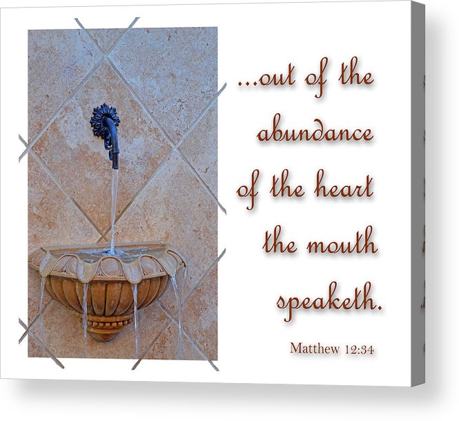 Christian Acrylic Print featuring the photograph Abundance Of The Heart by Larry Bishop