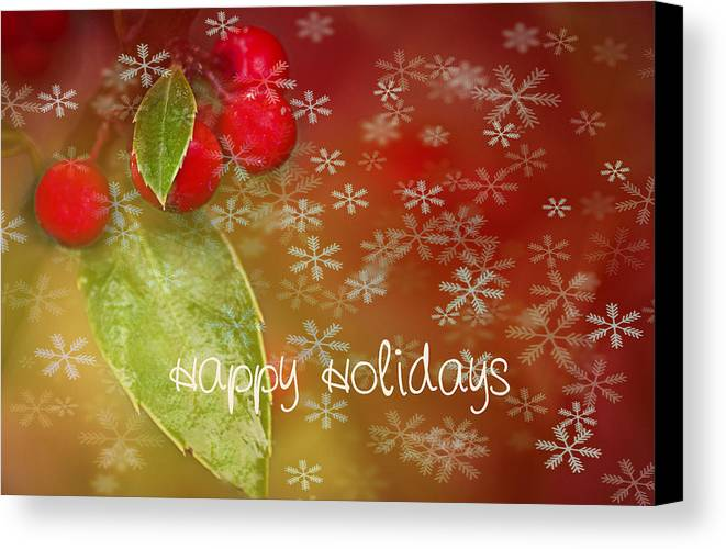 Christmas Canvas Print featuring the photograph Happy Holidays by Rebecca Cozart