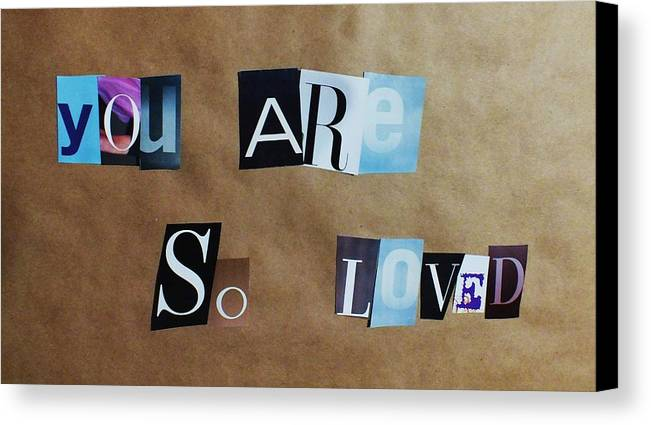 Magazine Letters Canvas Print featuring the photograph You Are So Loved by Anna Villarreal Garbis