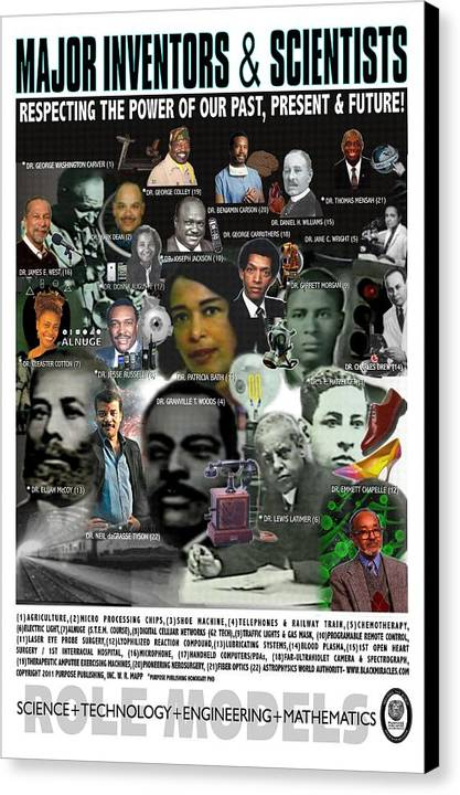 Stem Science Technology Engineering Math Stem Dr Patricia Bath Granville Woods Lewis Latimer Elijah Mccoy Joseph Jackson Garrett Morgan Daniel Williams Mark Dean Donna Auguste Cleaster Cotton Benjamin Carson George Colley James West Thomas Mensah Fiber Optics Open Heart Surgery Electric Light Micro Processing Chip Internet Laser Phaco Probe Role Models Purpose Publishing Barack Michelle Obama George Washington Carver Jane Wright Gas Mask Traffic Light Holiday Black History Month Miracles Happen Canvas Print featuring the digital art Major Inventors And Scientists by Purpose Publishing