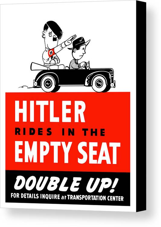 Ww2 Canvas Print featuring the painting Hitler Rides In The Empty Seat by War Is Hell Store