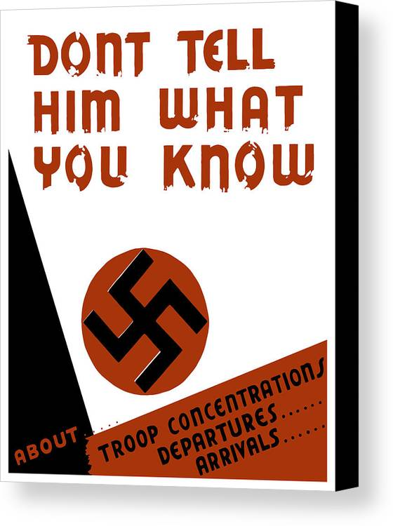 Wpa Canvas Print featuring the digital art Don't Tell Him What You Know by War Is Hell Store