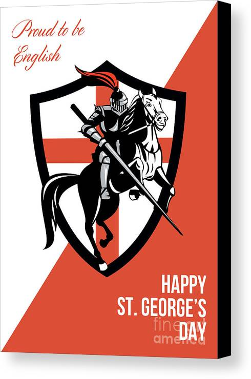 St George Canvas Print featuring the digital art Proud To Be English Happy St George Day Retro Poster by Aloysius Patrimonio