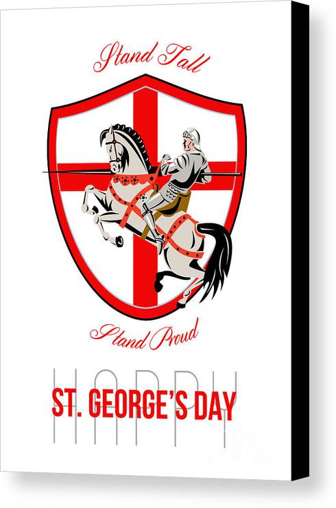 St George Canvas Print featuring the digital art Stand Tall Happy St George Day Retro Poster by Aloysius Patrimonio