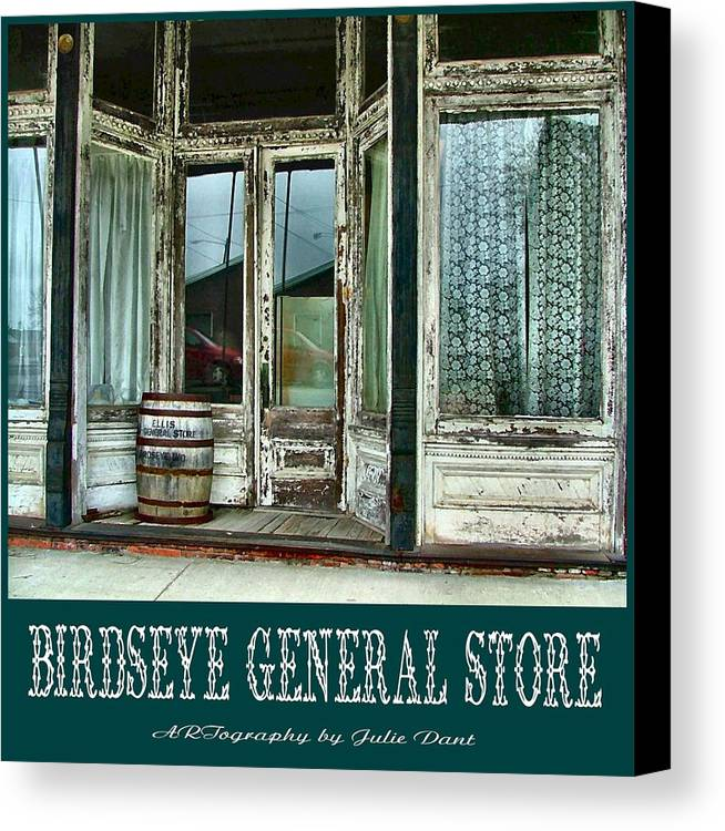 Birdseye Canvas Print featuring the photograph Birdseye General Store by Julie Dant