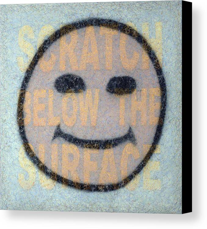 Happy Face Canvas Print featuring the painting Scratch Below The Surface by James W Johnson