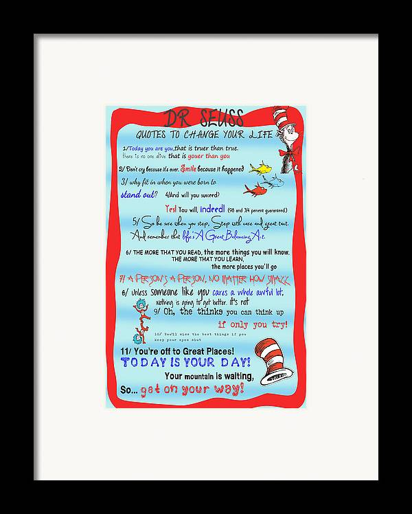 Dr. Seuss Framed Print featuring the digital art Dr Seuss - Quotes To Change Your Life by Georgia Fowler