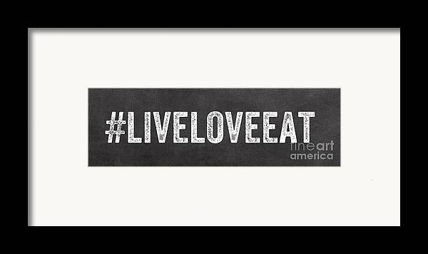Live Framed Print featuring the mixed media Live Love Eat by Linda Woods