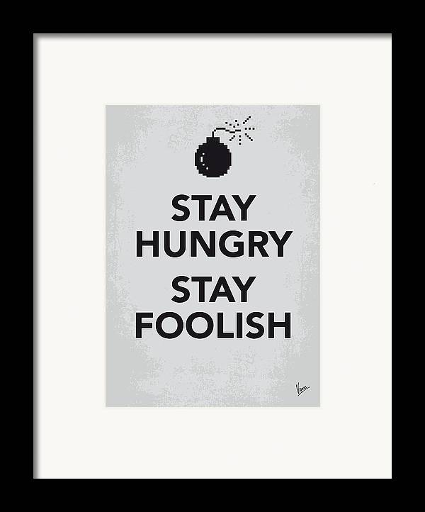 Stay Framed Print featuring the digital art My Stay Hungry Stay Foolish Poster by Chungkong Art