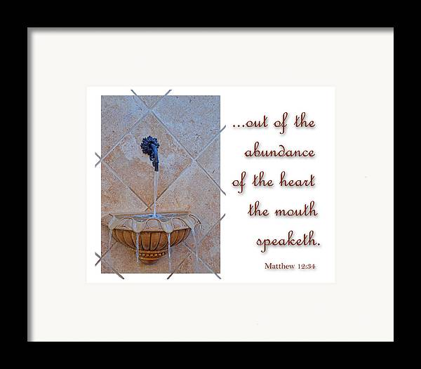 Christian Framed Print featuring the photograph Abundance Of The Heart by Larry Bishop